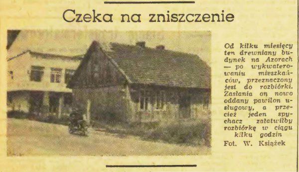 Usuwanie wiejskich domów z Azorów było priorytetem tamtych czasów. Oburzenia o zbyt powolne ich usuwanie nie kryli dziennikarze. Ilustracja z Dziennika Polskiego z 1968 roku.