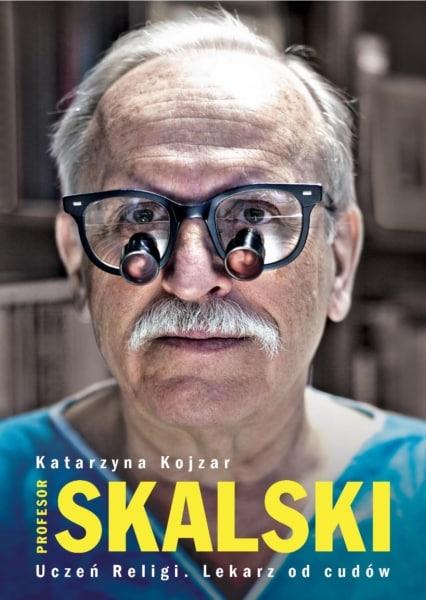 Lekarz od cudów. Profesor Janusz Skalski.