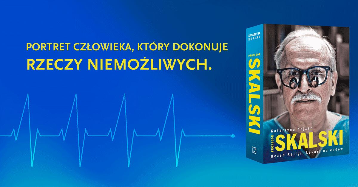 Lekarz od cudów Profesor Janusz Skalski