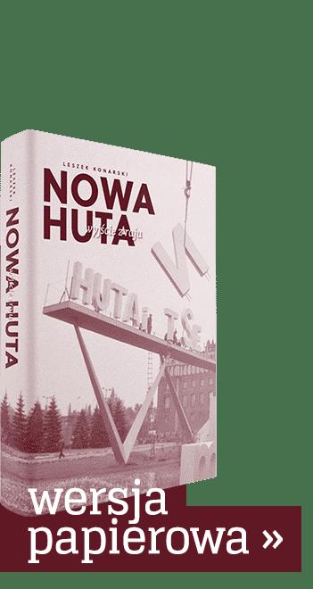 Nowa Huta - wyjście z raju