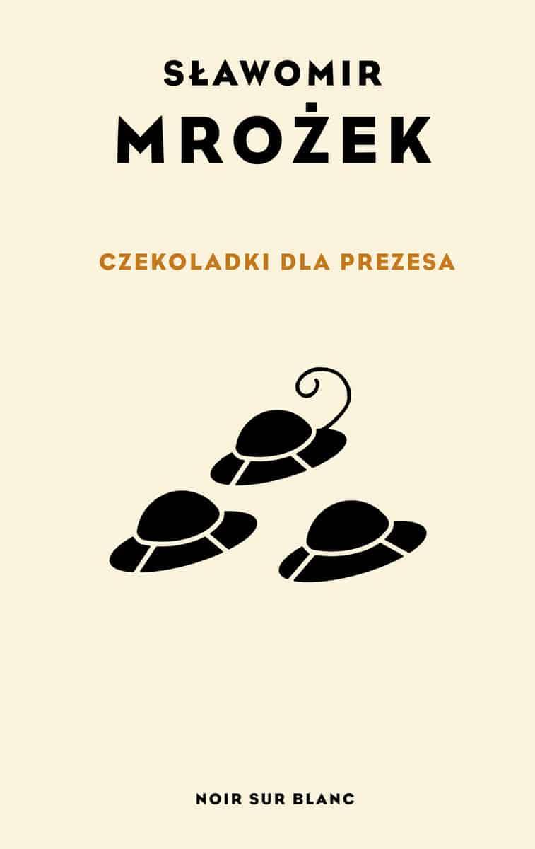 """Sławomir Mrożek. Zbiór """"Czekoladki dla Prezesa"""". Wydawnictwo Noir Sur Blanc."""
