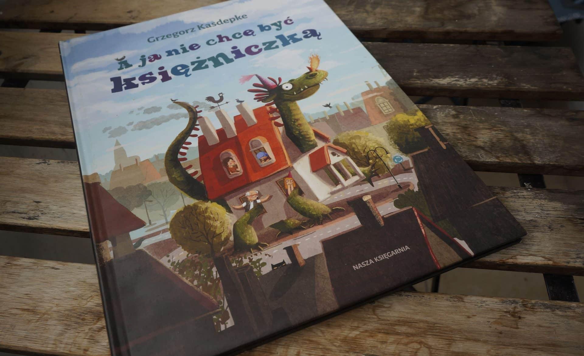 Książkoteka poleca: A ja nie chcę być księżniczką Grzegorz Kasdepke Książka dla trzylatki Księgarnia dla dzieci, Kraków