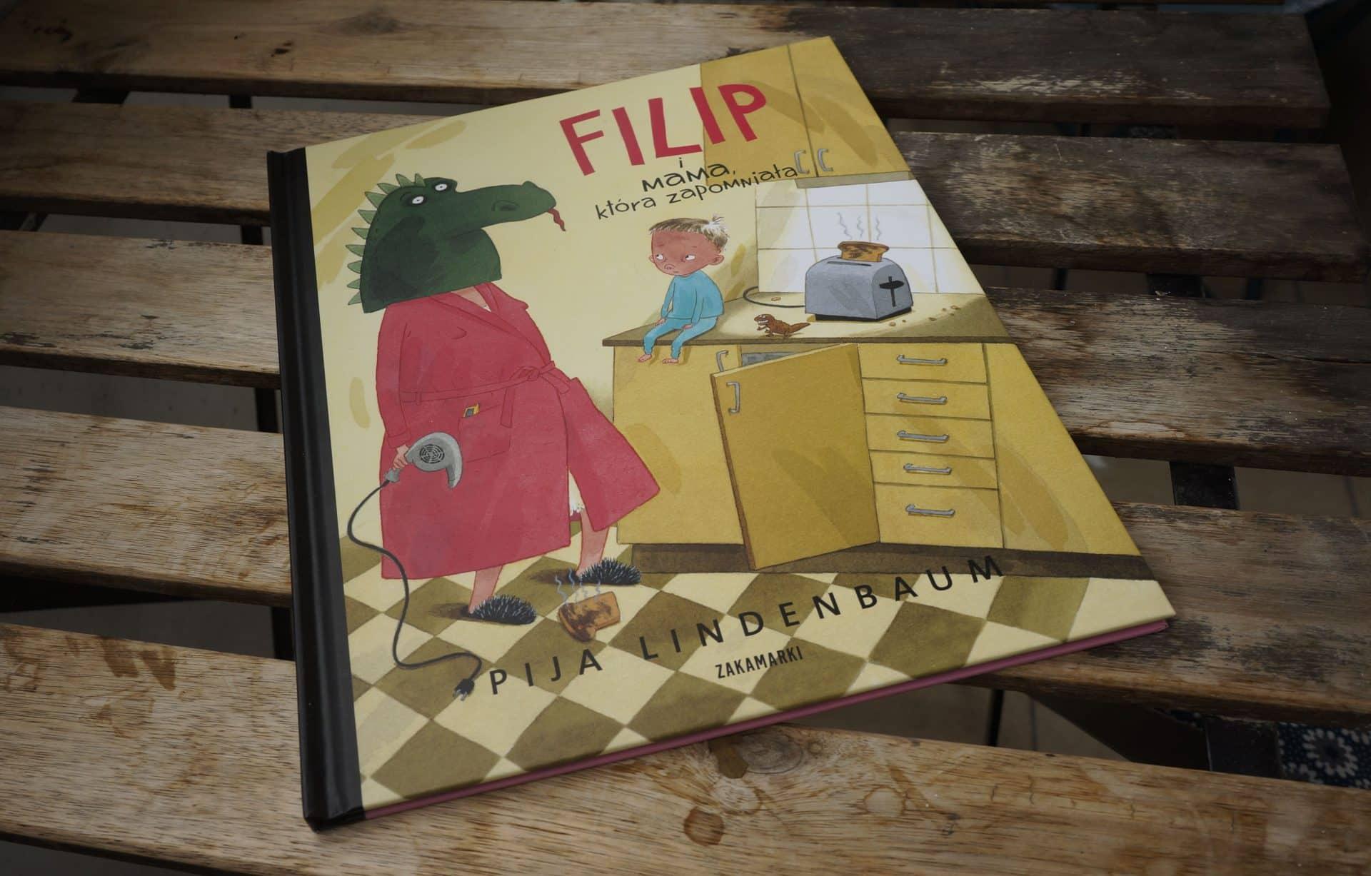 """""""Filip i mama która zapomniała"""", Pija Lindenbaum. To jedna z książek, które Książkoteka ma w swojej ofercie."""