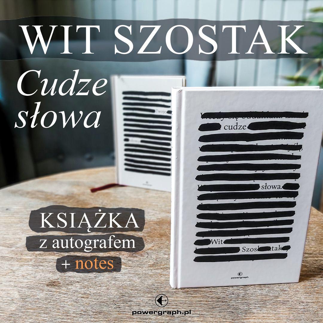 """Wit Szostak, """"Cudze słowa"""""""