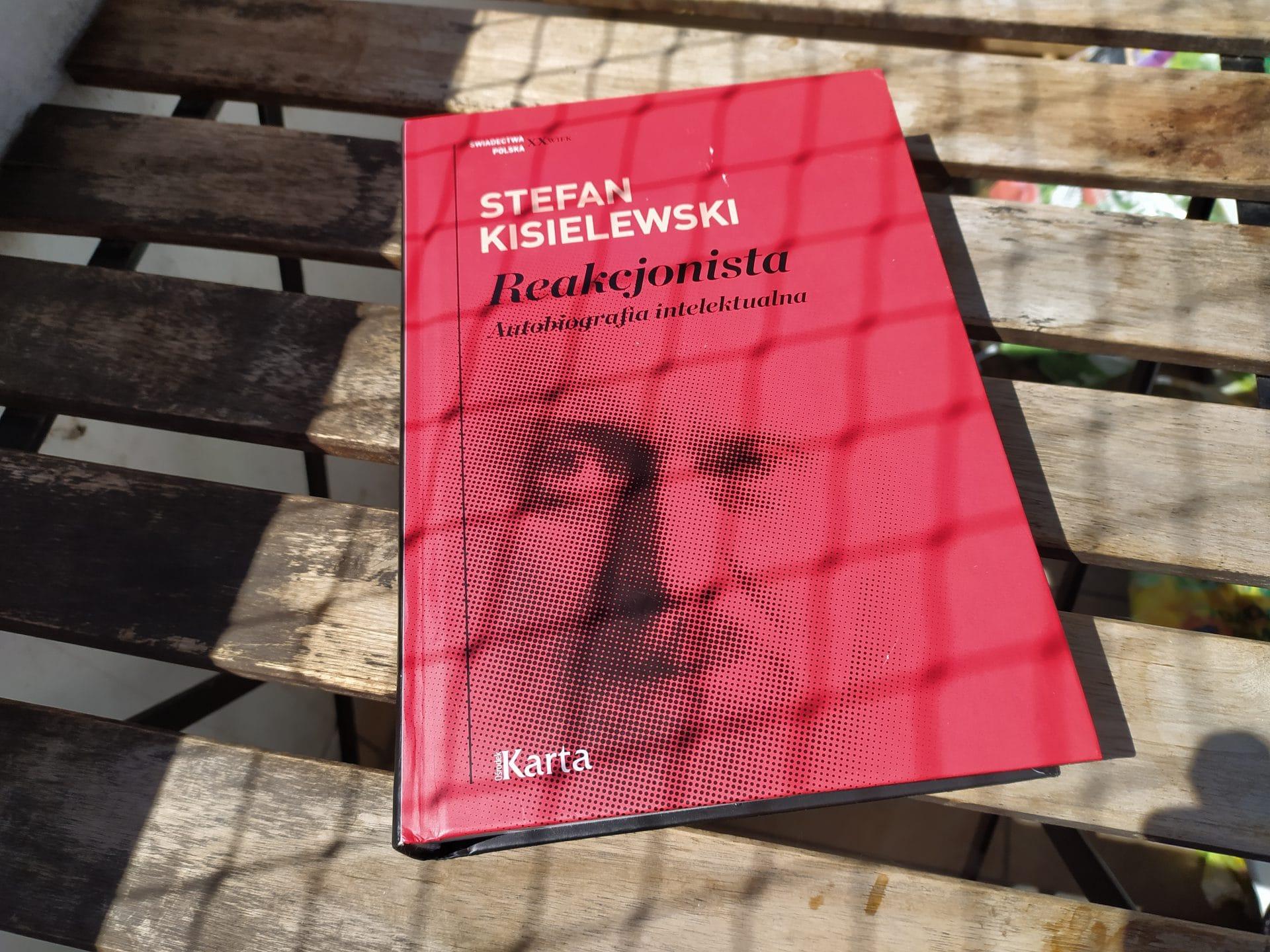 Stefan Kisielewski. Reakcjonista. Autobiografia intelektualna. Ośrodek Karta.
